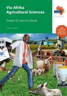 Via Afrika agricultural sciences CAPS: Gr 12: Learner's book