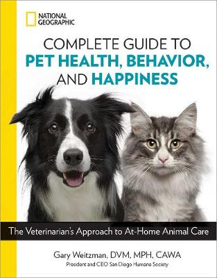 Picture of National Geographic Complete Guide to Pet Health, Behavior, and Happiness : The Veterinarian's Approach to At-Home Animal Care