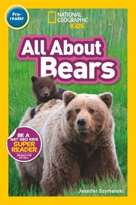 Picture of All About Bears (Pre-reader) : National Geographic Readers