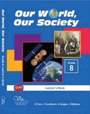 Picture of Our world our society CAPS: Gr 8: Learner's book