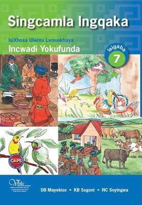 Singcamla ingqaka CAPS: Gr 7: Incwadi yokufunda : Home language