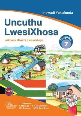 Uncuthu iwesiXhosa: Gr 7: Incwadi yokufunda  : Home language