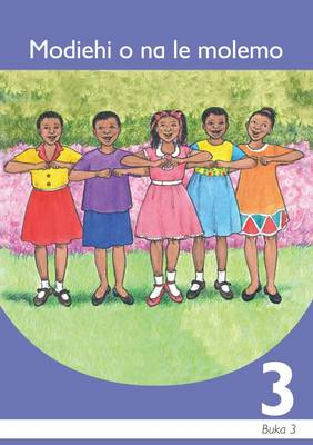 Picture of Modiehi o na le molemo: Book 3: Gr 3: Graded reader : Home language