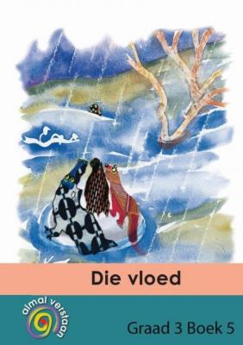 Picture of Die vloed: Gr 3: Gegradieerde leesboeke : Eerste addisionele taal