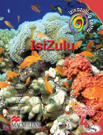 Picture of Izixazululo Zethu IsiZulu Sanamuhla: Izixazululo zethu isiZulu sanamuhla: Gr 4: Learner's book Gr 4: Learner's Book