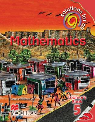 Solutions for all mathematics: Gr 5: Learner's book