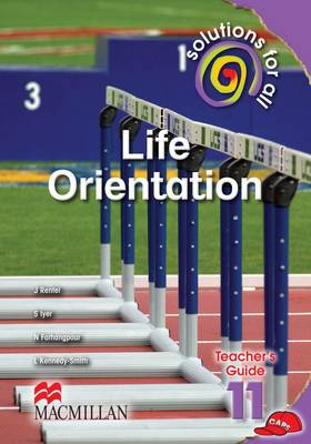 Picture of Solutions for All Life Orientation: Solutions for all life orientation: Gr 11: Teacher's guide Gr 11: Teacher's Guide