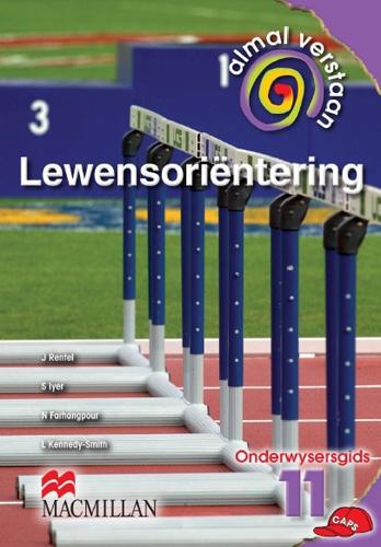 Picture of Almal Verstaan Lewensorientering: Almal verstaan lewensorientering: Gr 11: Teacher's guide Gr 11: Teacher's Guide