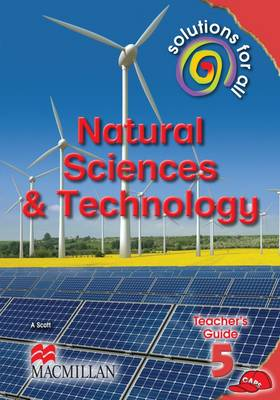 Solutions for all natural sciences and technology: Gr 5: Teacher's guide