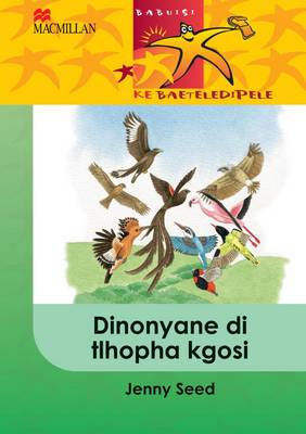 Picture of Dinonyane di tlhopha kgosi: Gr 4 : Home language