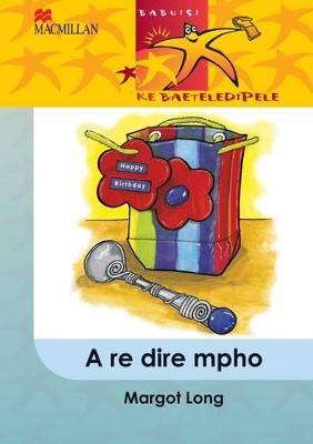 Picture of A re dire mpho: Gr 5 : Home language