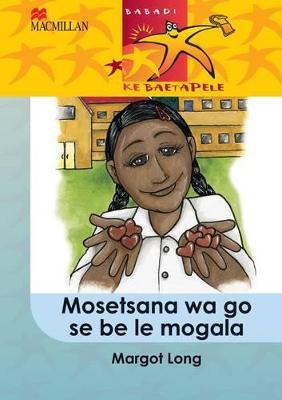 Picture of Mosetsana Wa Go Se be Le Mogala: Mosetsana wa go se be le mogala: Gr 5 Gr 5