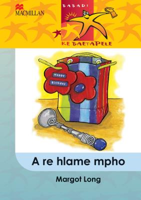 Picture of A A Re Hlame Mpho: A re hlame mpho: Gr 5 Gr 5