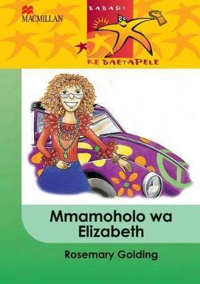 Picture of Mmamoholo Wa Elizabeth: Mmamoholo wa Elizabeth: Gr 4 Gr 4
