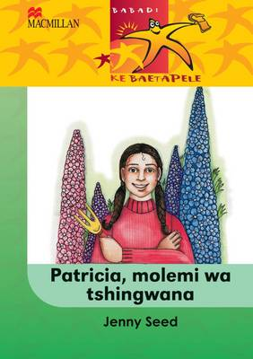 Picture of Patricia, molemi wa tshingwana: Gr 4 : Home language