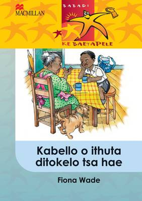Picture of Kabello O Ithuta Ditokelo Tsa Hae: Kabello o ithuta ditokelo tsa hae: Gr 5 Gr 5