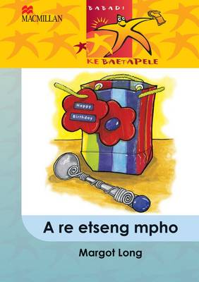 Picture of A re etseng mpho: Gr 5 : Home language