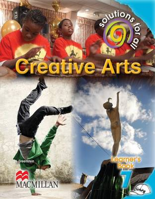 Picture of Solutions for all creative arts: Gr 7: Learner's book