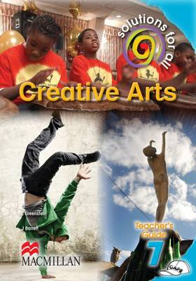Solutions for all creative arts : Gr 7: Teacher's guide