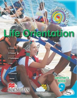 Solutions for all life orientation: Gr 9: Learner's book