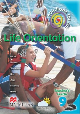 Solutions for all life orientation: Gr 9: Teacher's guide