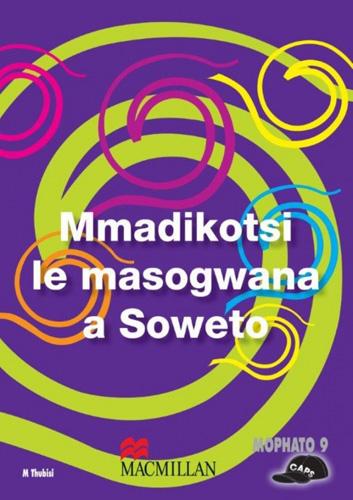 Picture of Mmadikotsi le masogwana a Soweto (CAPS): Grade 9