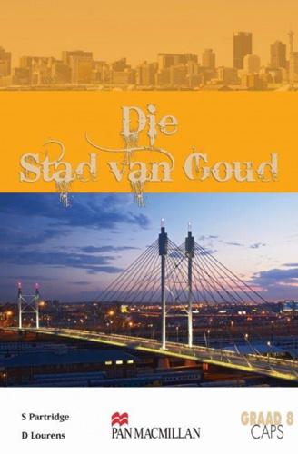 Die Stad Van Goud : Grade 8