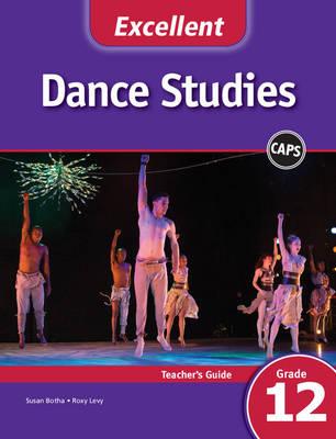Picture of CAPS Dance Studies: Excellent Dance Studies Teacher's Guide Grade 12