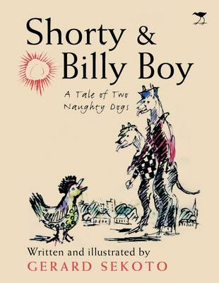 Shorty and Billy Boy : A tale of two naughty dogs