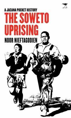 The Soweto uprising : A Jacana pocket history