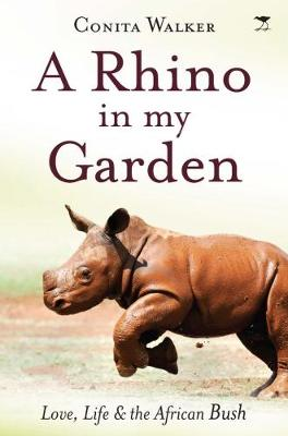 Picture of A rhino in my garden : Love, life and the African bush