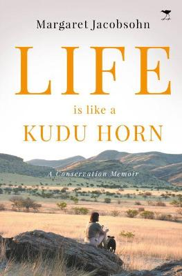 Picture of Life is Like a Kudu Horn : A Memoir