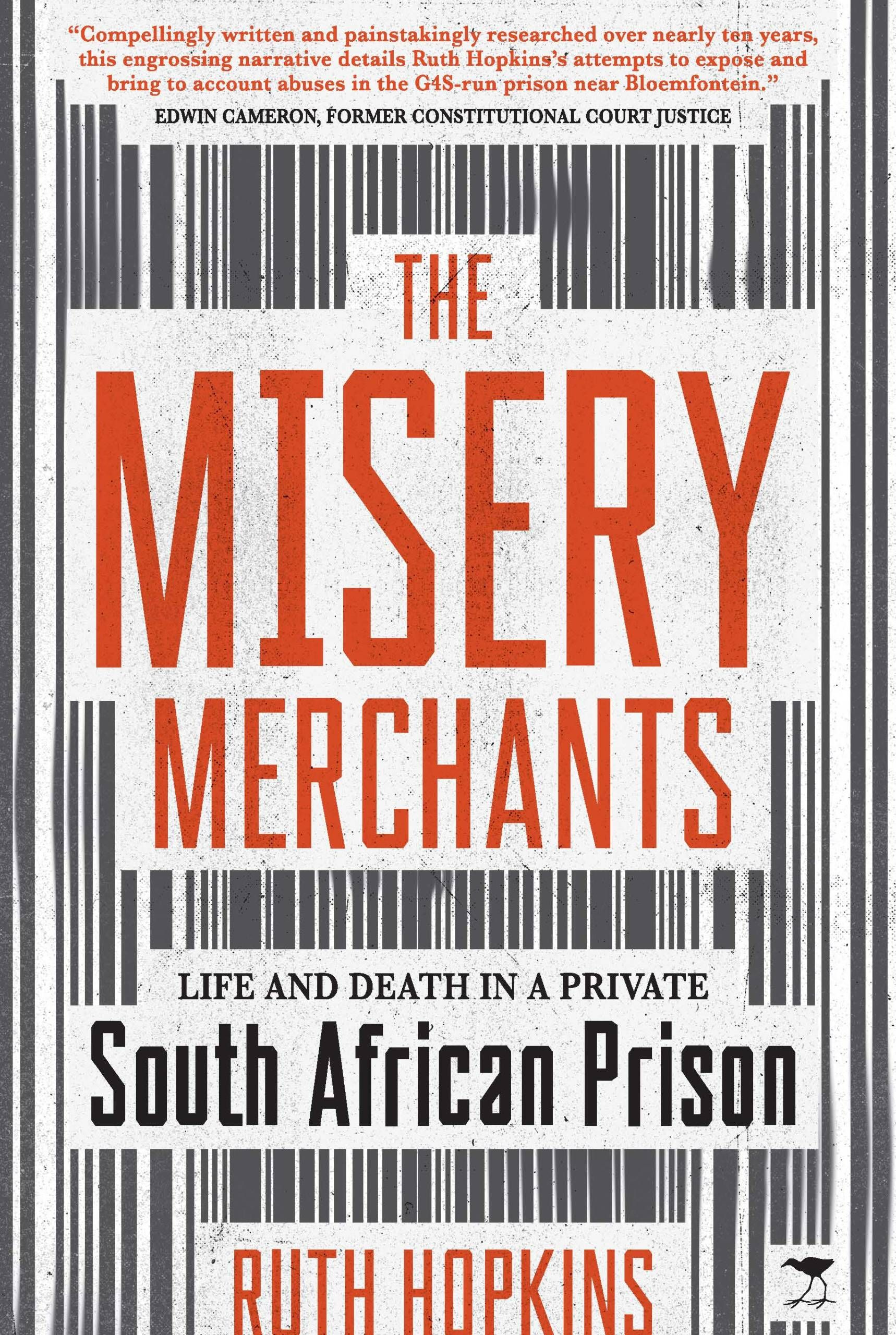 The Misery Merchants : Life and Death in a Private South African Prison