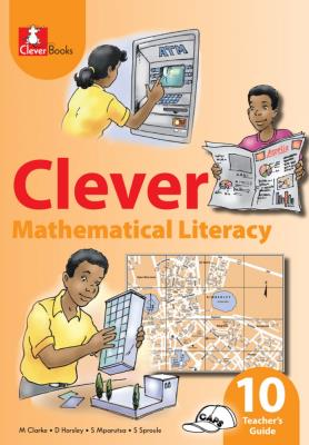 Picture of Clever Mathematical Literacy: Clever mathematical literacy: Gr 10: Teacher's guide Gr 10: Teacher's Guide