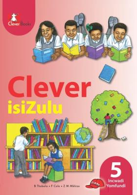 Picture of Clever isiZulu: Gr 5: Learner's book : Home language