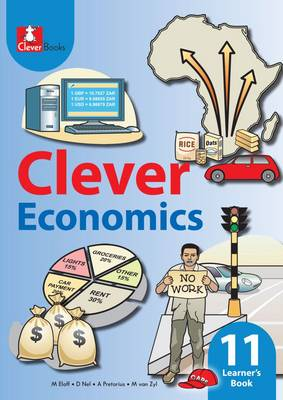 Picture of Clever Economics: Clever economics: Gr 11: Learner's book Gr 11: Learner's Book