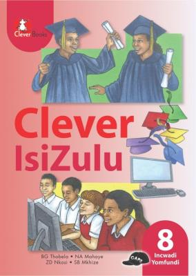 Picture of Clever isiZulu: Gr 8: Learner's book