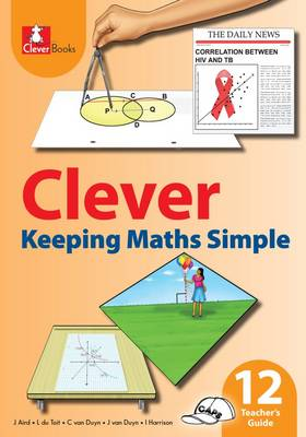 Picture of Clever keeping maths simple: Gr 12: Teacher's guide