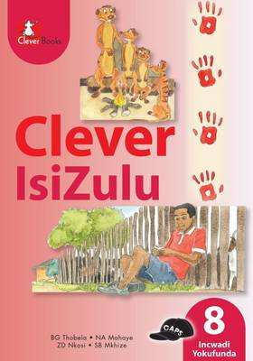 Picture of Clever isiZulu: Gr 8: Core reader : Home language