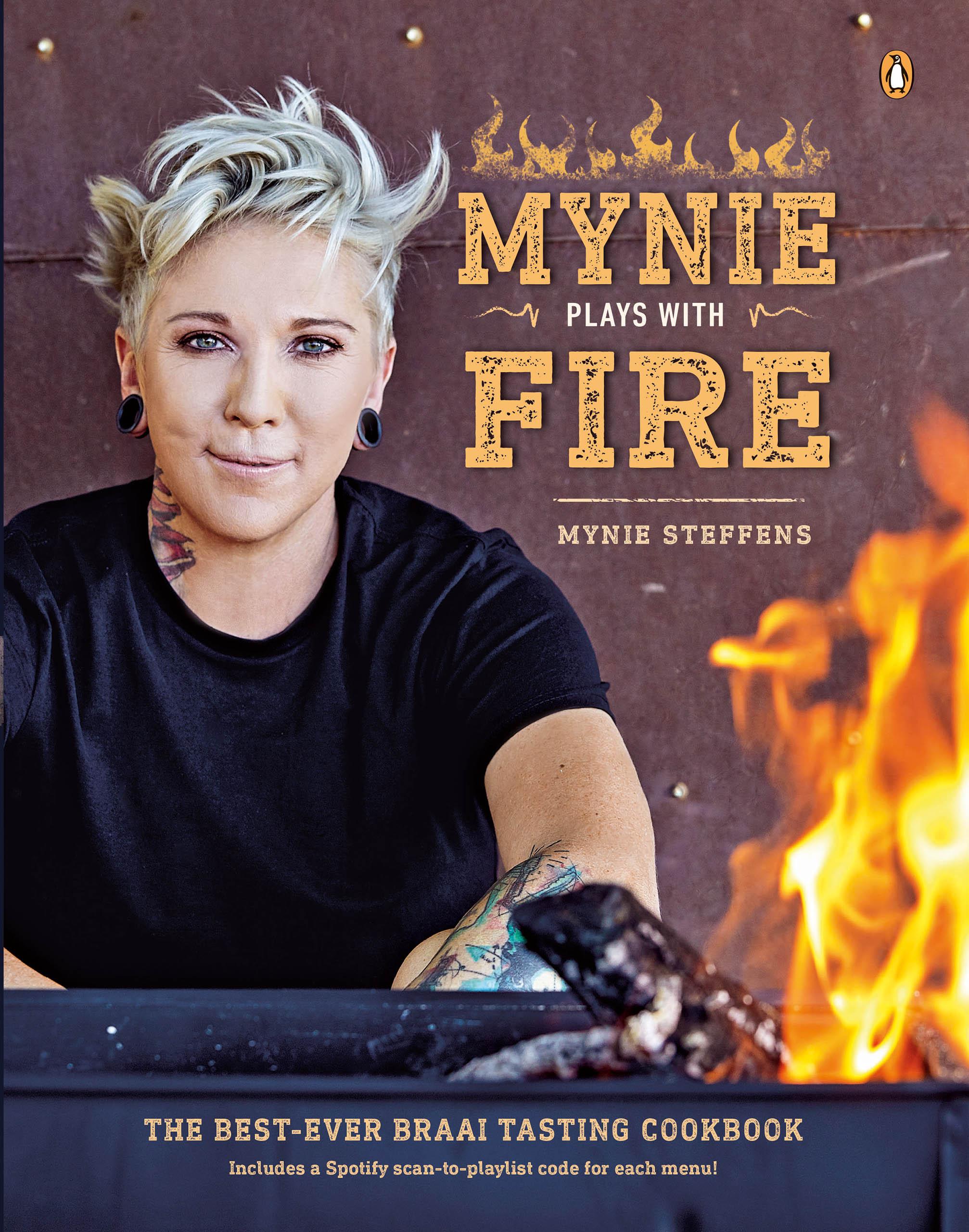 Mynie Plays With Fire : The Best-Ever Braai-Tasting Cookbook