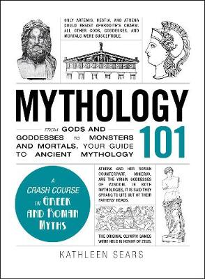 Picture of Mythology 101 : From Gods and Goddesses to Monsters and Mortals, Your Guide to Ancient Mythology