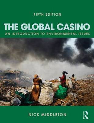 Picture of The Global Casino : An Introduction to Environmental Issues