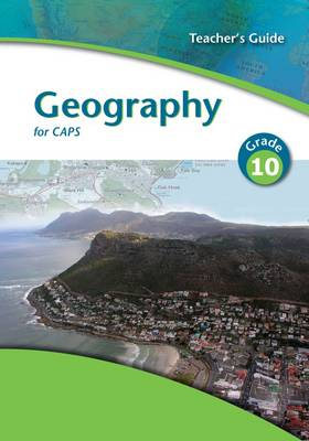 Picture of Geography for CAPS: Gr 10: Teacher's guide