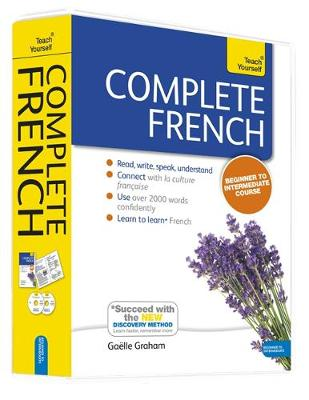 Complete French Beginner to Intermediate Book and Audio Course : Learn to read, write, speak and understand a new language with Teach Yourself