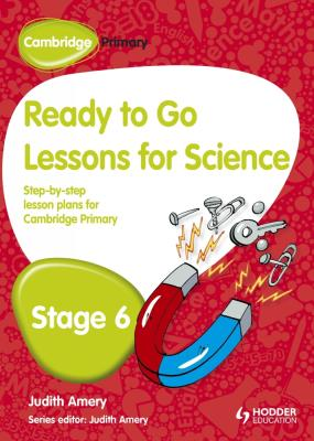 Cambridge Primary Ready to Go Lessons for Science Stage 6