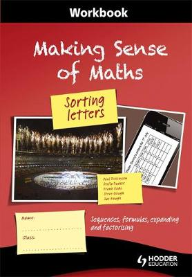Making Sense of Maths: Sorting Letters - Workbook : Sequences, formulas, expanding and factorising