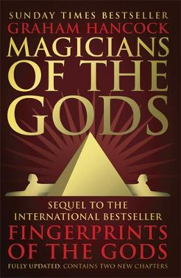 Picture of Magicians of the Gods: The Forgotten Wisdom of Earth's Lost Civilisation - The Sequel to Fingerprints of the Gods