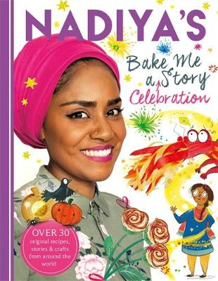 Picture of Nadiya's Bake Me a Celebration Story: Thirty Recipes and Activities Plus Original Stories for Children