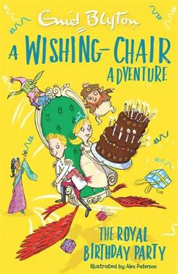 A Wishing-Chair Adventure: The Royal Birthday Party : Colour Short Stories