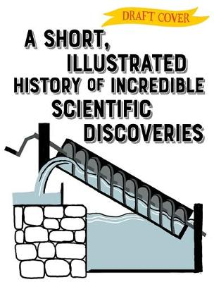 Picture of A Short, Illustrated History of... Scientific Discoveries